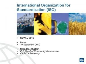 International Organization for Standardization ISO SEVAL 2010 Berne