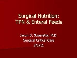 Surgical Nutrition TPN Enteral Feeds Jason D Sciarretta