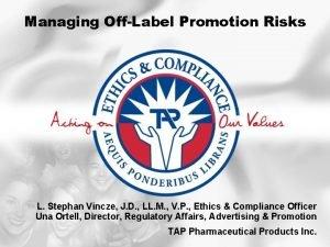 Managing OffLabel Promotion Risks L Stephan Vincze J