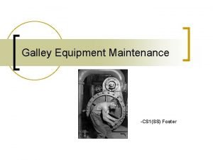 Galley Equipment Maintenance CS 1SS Foster Learning Objectives