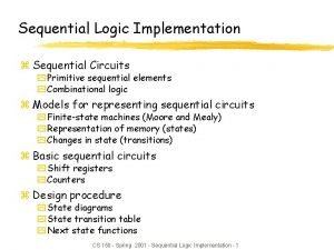 Sequential Logic Implementation z Sequential Circuits y Primitive