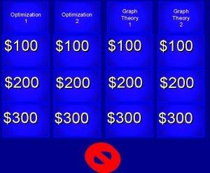 Optimization 1 Optimization 2 Graph Theory 1 Graph