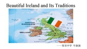 Beautiful Ireland Its Traditions Look at the pictures