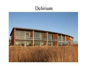 Delirium Program Kort gennemgang af delirium Gennemgang af
