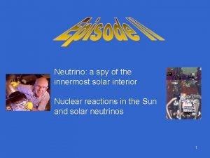 Neutrino a spy of the innermost solar interior