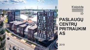 PASLAUG CENTR PRITRAUKIM AS 2019 01 PASLAUG CENTR