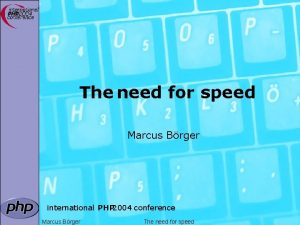 The need for speed Marcus Brger international PHP