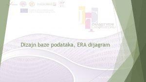 Dizajn baze podataka ERA dijagram Uvod baza podataka