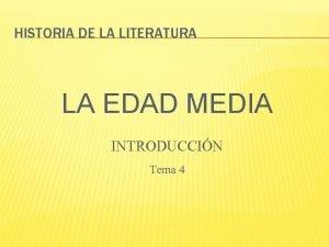 HISTORIA DE LA LITERATURA LA EDAD MEDIA INTRODUCCIN