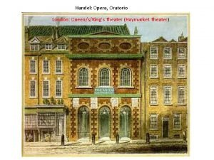 Handel Opera Oratorio London QueensKings Theater Haymarket Theater