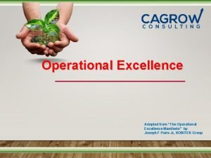 Operational Excellence Adapted from The Operational Excellence Manifesto