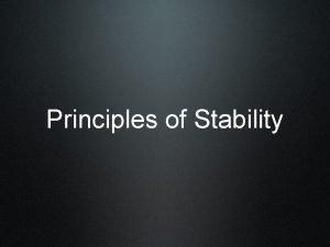 Principles of Stability Principles of Stability 1 Build