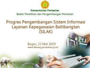 Kementerian Pertanian Badan Penelitian dan Pengembangan Pertanian Progres