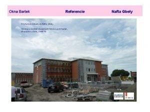 Okna Bartek Referencie Polyfunkn budova Nafta Gbely Vroba