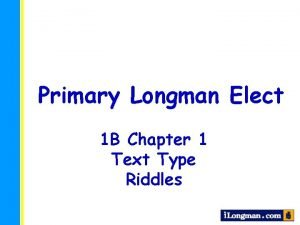 Primary Longman Elect 1 B Chapter 1 Text