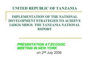 UNITED REPUBLIC OF TANZANIA IMPLEMENTATION OF THE NATIONAL