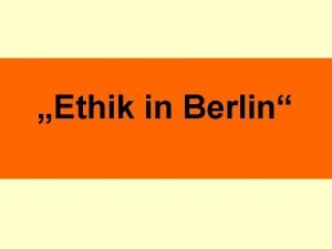 Ethik in Berlin Ethik in Berlin bersicht 1