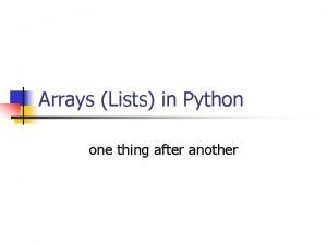 Arrays Lists in Python one thing after another