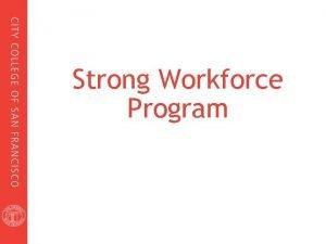 Strong Workforce Program Strong Workforce Program Site T