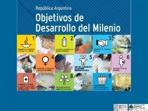 Antecedentes Objetivos de Desarrollo del Milenio Cumbre del