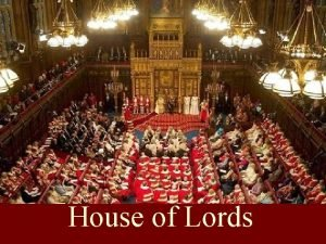 House of Lords Bicameral n In the UK