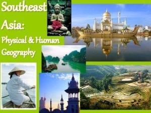 Southeast Asia Physical Human Geography Myanmar La pp