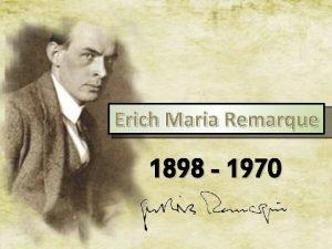 Erich Maria Remarque 1898 1970 ivotopis vchoz text