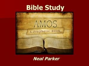 Bible Study Neal Parker Geography of Amos Bible