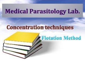 Concentration techniques Flotation Method Concentration Methods 1 Sedimentation