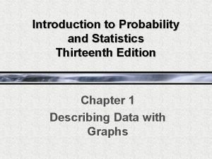 Introduction to Probability and Statistics Thirteenth Edition Chapter