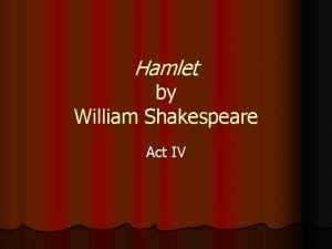 Hamlet by William Shakespeare Act IV Hamlet Act