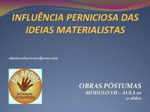 INFLUNCIA PERNICIOSA DAS IDEIAS MATERIALISTAS aloisiocolucci wordpress com