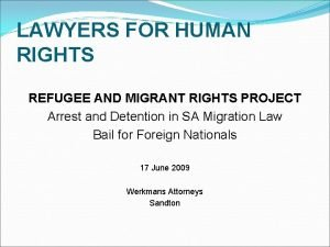 LAWYERS FOR HUMAN RIGHTS REFUGEE AND MIGRANT RIGHTS