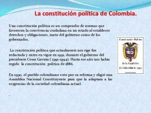 La constitucin poltica de Colombia Una constitucin poltica