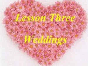 Lesson Three Weddings Chinese wedding Chinese Wedding Weddings