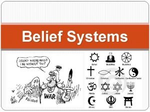 Belief Systems POLYTHEISTIC BELIEF IN OR WORSHIP OF