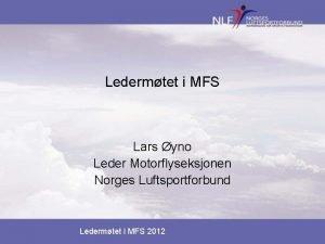 Ledermtet i MFS Lars yno Leder Motorflyseksjonen Norges