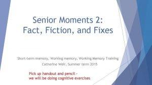 Senior Moments 2 Fact Fiction and Fixes Shortterm