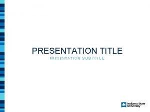 PRESENTATION TITLE PRESENTATION SUBTITLE PRESENTATION TITLE 1 2