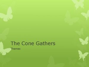 The Cone Gathers Themes The Main Themes War