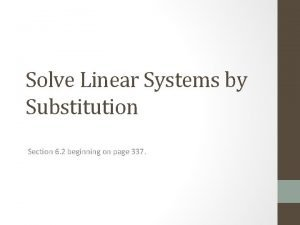 Solve Linear Systems by Substitution Section 6 2