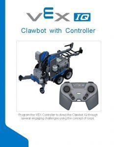 Clawbot with Controller Program the VEX Controller to