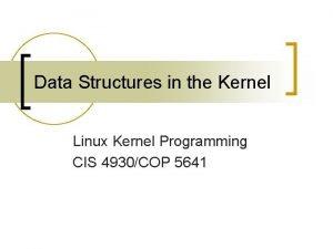 Data Structures in the Kernel Linux Kernel Programming