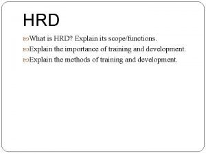 HRD What is HRD Explain its scopefunctions Explain