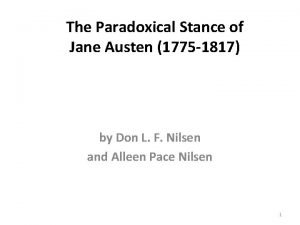 The Paradoxical Stance of Jane Austen 1775 1817
