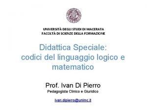 UNIVERSIT DEGLI STUDI DI MACERATA FACOLT DI SCIENZE