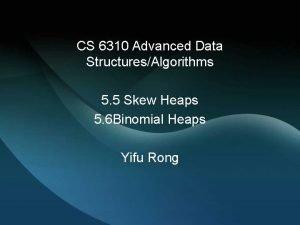 CS 6310 Advanced Data StructuresAlgorithms 5 5 Skew