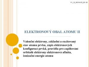 VY32INOVACE05 08 ELEKTRONOV OBAL ATOMU II Valenn elektrony