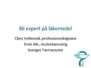 Bli expert p lkemedel Clary Holtendal professionsrdgivare Ervin