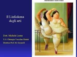 Il Linfedema degli arti Dott Michele Leone U